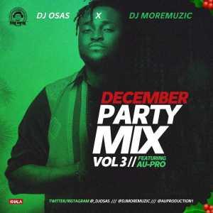 Dj OsAs - December Party Mix Vol 3 (ft. DJMoreMuzic & AU-Pro)